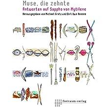Muse, die zehnte: Antworten auf Sappho von Mytilene (German Edition)