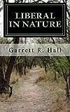 Liberal in Nature, Garrett Hall, 146369587X