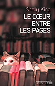 Le coeur entre les pages par Shelly King