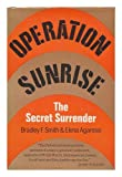 Operation Sunrise, Bradley F. Smith and Elena Agarossi, 0465052908
