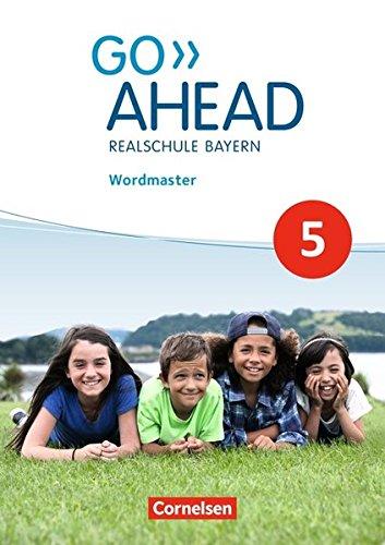 Go Ahead - Ausgabe für Realschulen in Bayern - Neue Ausgabe: 5. Jahrgangsstufe - Wordmaster