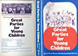 Great Parties for Young Children, Cheryl C. Barron and Cathy C. Scherzer, 0802706843