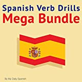 Spanish Verb Drills Mega Bundle: Spanish Verbs Conjugation - with No Memorization!