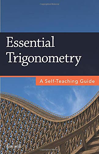 Essential Trigonometry  A Self Teaching Guide