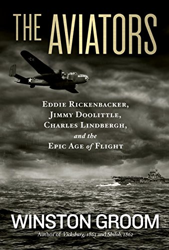 The Aviators: Eddie Rickenbacker, Jimmy Doolittle, Charles Lindbergh, and the Epic Age of - Com Aviators