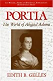 img - for By Edith B. Gelles - Portia: The World of Abigail Adams: 1st (first) Edition book / textbook / text book