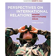 Perspectives on International Relations: Power, Institutions, and Ideas, 3rd Edition