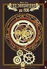 Les magiciens du fer, tome 1 par Cetrix