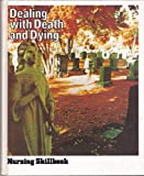 Dealing with Death and Dying, Springhouse Publishing Company Staff, 0916730689