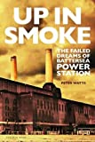 Up in Smoke: The Failed Dreams of Battersea Power Station