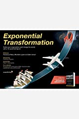 Exponential Transformation: Evolve Your Organization (and Change the World) With a 10-Week ExO Sprint Kindle Edition