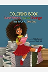 June Peters, You Will Change the World One Day: Coloring Book Paperback