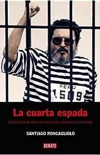 La cuarta espada: La historia de Abimael Guzmán y Sendero Luminoso (HISTORIAS)