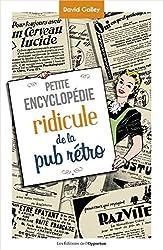 Petite encyclopédie ridicule de la pub rétro