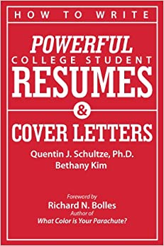 How to Write Powerful College Student Resumes and Cover Letters: Secrets That Get Job Interviews Like Magic