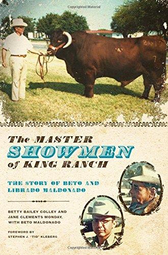 The Master Showmen of King Ranch: The Story of Beto and Librado Maldonado (Ellen and Edward Randall (White Nm Master)