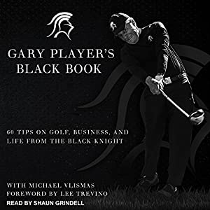 Gary Player's Black Book Audiobook