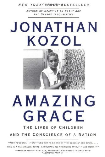 Amazing Grace : Lives of Children and the Conscience of a Nation, The