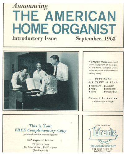 (The American Home Organist - Introductory Issue - September 1963 Includes Battle Hymn of the Republic, Largo (Handel), on Top of Old Smoky, Rock-a-bye Baby, Sweet Adeline, Toyland and Others.)
