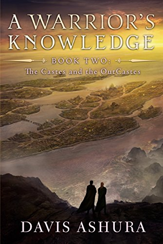 A Warrior's Knowledge (The Castes and the OutCastes Book 2) by [Ashura, Davis]