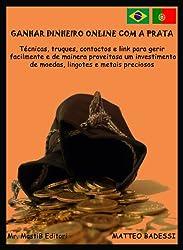 Ganhar Dinheiro Online com a Prata (Portuguese Edition)