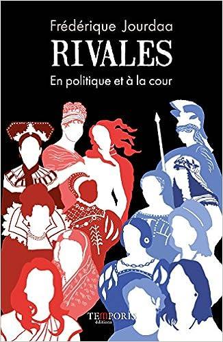 Livres gratuits Rivales : En politique et à la cour pdf epub