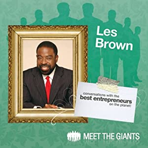 Les Brown - How Passion Leads To a Bigger Life Speech