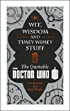 Doctor Who: Wit, Wisdom and Timey Wimey Stuff – The Quotable Doctor Who (Dr Who)