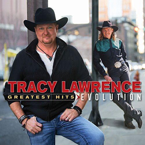Greatest Hits: Evolution (Tracy Lawrence Have A Beer For Me)