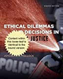 Cengage Advantage Books: Ethical Dilemmas and Decisions in Criminal Justice, Pollock, Joycelyn M., 128506285X