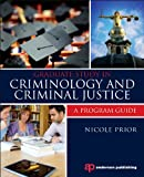 Graduate Study in Criminology and Criminal Justice : A Program Guide, Prior, Nicole, 145577555X