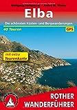 Rother Wanderführer / Elba: Die schönsten Küsten- und Bergwanderungen. 40 Touren. Mit extra Tourenkarte. Mit GPS-Tracks