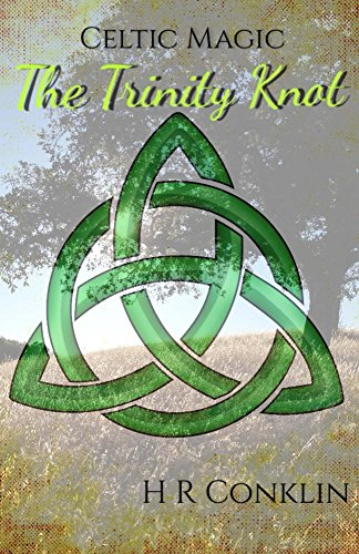 Magic Knot - The Trinity Knot (Celtic Magic Book 1)