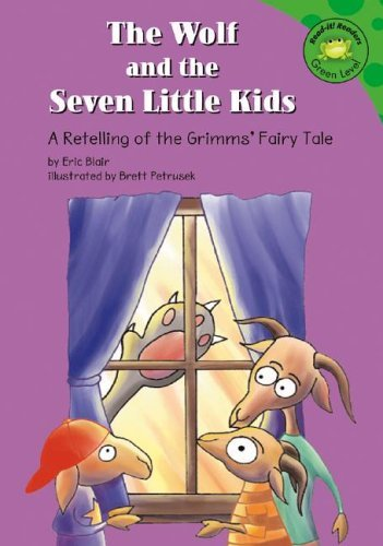 The Wolf and the Seven Little Kids: A Retelling of the Grimms' Fairy Tale (Read-It! Readers: Fairy Tales) by Eric Blair (2004-09-01)