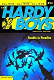 Trouble in Paradise (Hardy Boys: All New Undercover Brothers #12)