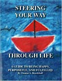 Steering Your Way Through Life, Thomas A. Beardshall, 0979121612