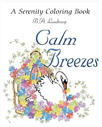 Calm Breezes: A Serenity Coloring Book (Volume 2)