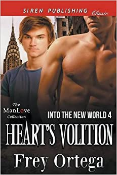 Heart's Volition [Into the New World 4] (Siren Publishing Classic ManLove)