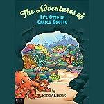 The Adventures of Li'l Otto in Calico Grotto | Randy Krenek