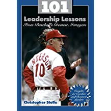 101 Leadership Lessons From Baseball's Greatest Managers