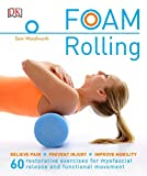 Foam Rolling: Relieve Pain - Prevent Injury