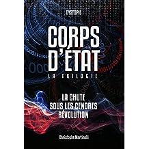Corps d'État: La trilogie (French Edition)