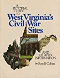 A Pictorial Guide to West Virginia's Civil War Sites and Related Information, Stan B. Cohen, 092952134X