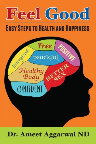 Feel Good: Easy Steps to Health and Happiness
