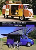 VW Camper - The Inside Story: A Guide to VW Camping Conversions and Interiors 1951-2012 - Second Edition