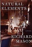 Natural Elements, Richard Mason, 0307267466