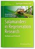 Salamanders in Regeneration Research: Methods and Protocols (Methods in Molecular Biology)