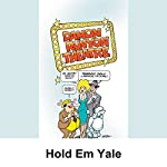 Damon Runyon Theater: Hold Em Yale   Damon Runyon