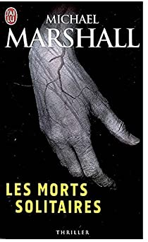 Les morts solitaires par Marshall Smith