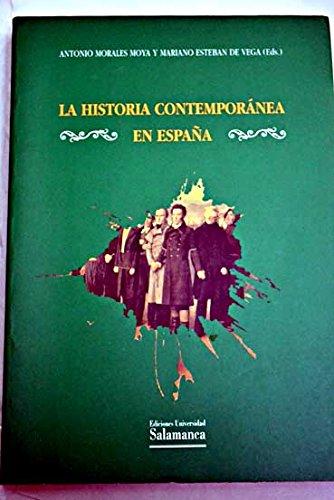 La historia Contemporánea en España Acta Salmanticensia: Amazon.es: Morales Moya, Antonio, Esteban de Vega, Mariano: Libros